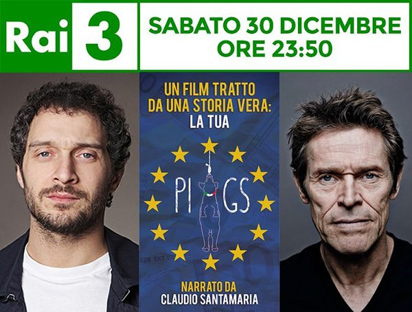 PIIGS Claudio Santameria e Willem Dafoe